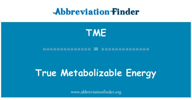 TME: True Metabolizable Energy