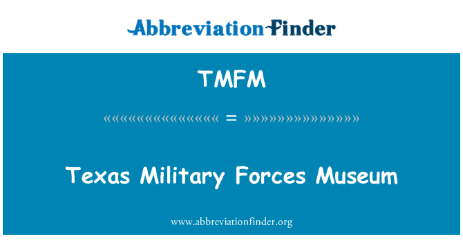 TMFM: Texas Military Forces Museum