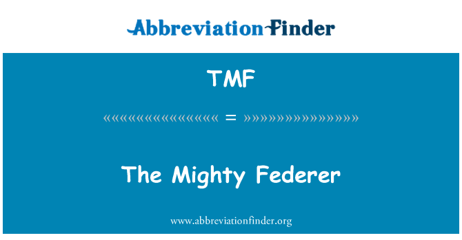 TMF: The Mighty Federer