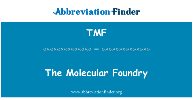 TMF: The Molecular Foundry