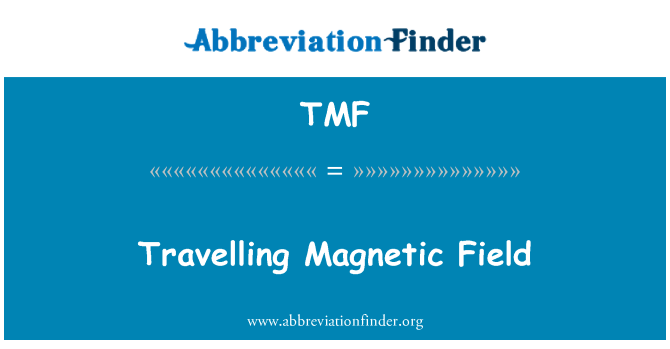 TMF: Travelling Magnetic Field