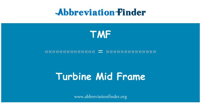TMF: Turbine Mid Frame