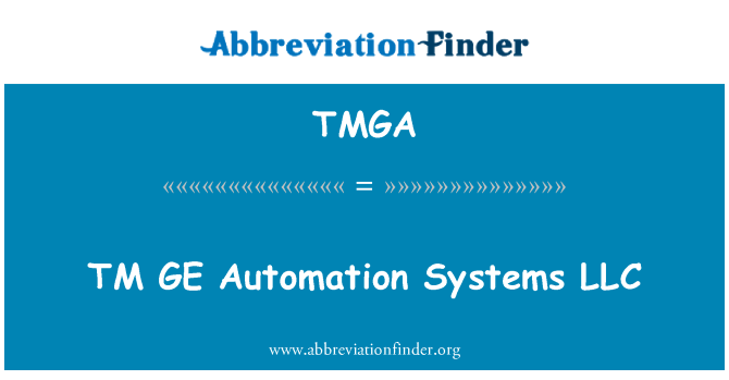 TMGA: TM GE Automation Systems LLC