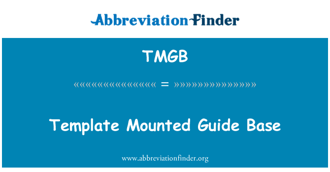 TMGB: Template Mounted Guide Base