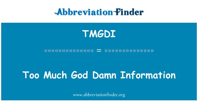TMGDI: Too Much God Damn Information