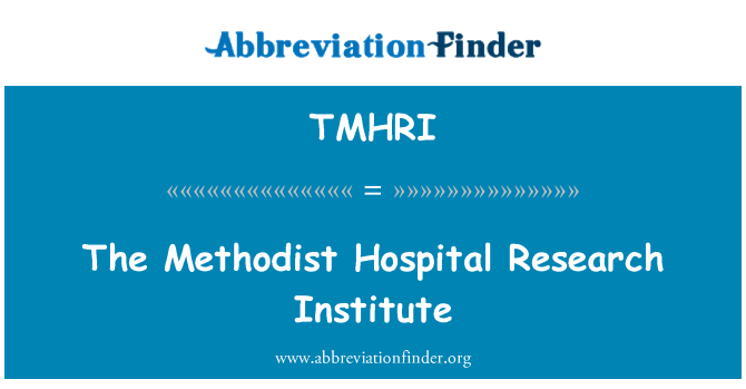TMHRI: The Methodist Hospital Research Institute
