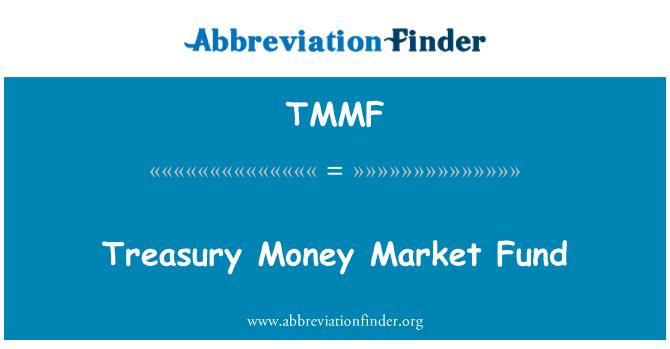 TMMF: Treasury Money Market Fund