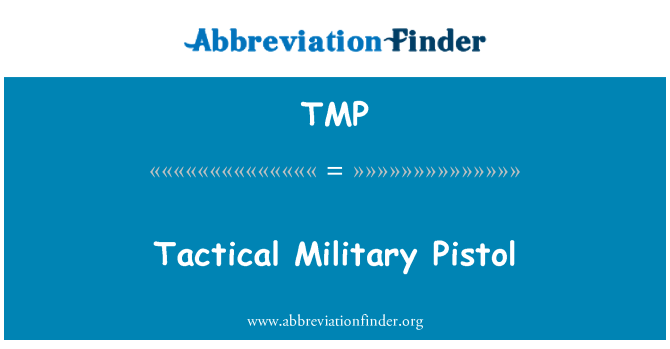 TMP: Tactical Military Pistol