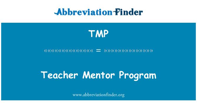 TMP: Teacher Mentor Program