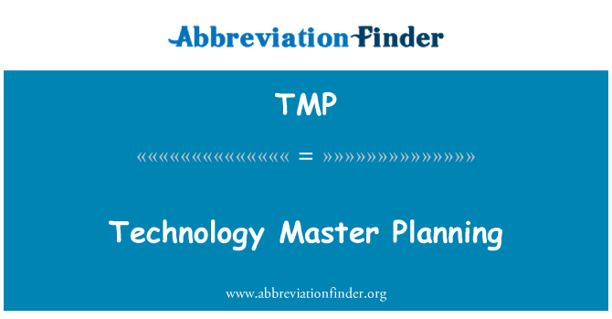 TMP: Technology Master Planning