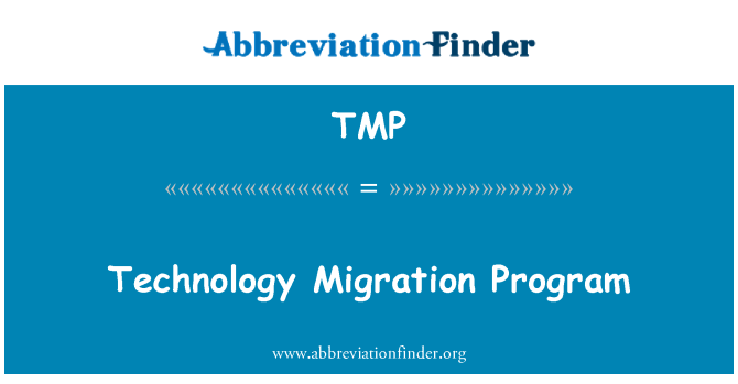 TMP: Technology Migration Program