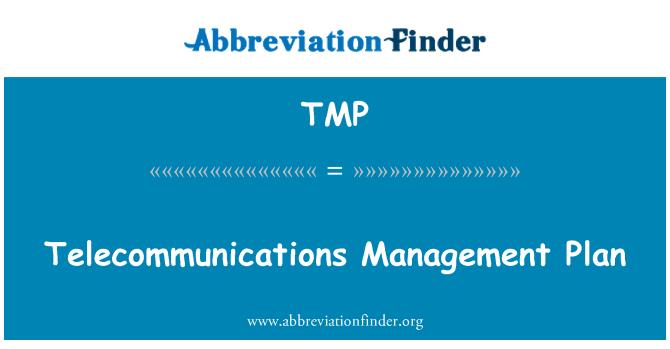 TMP: Telecommunications Management Plan