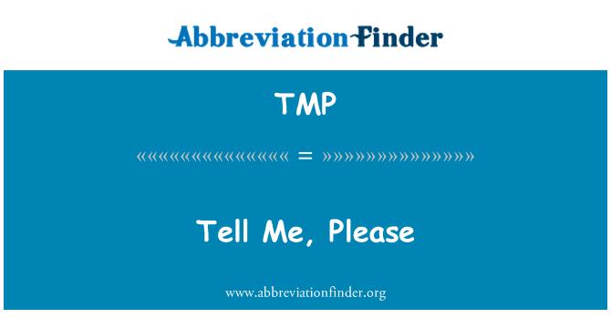 TMP: Tell Me, Please