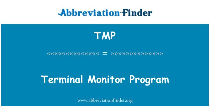 TMP: Terminal Monitor Program