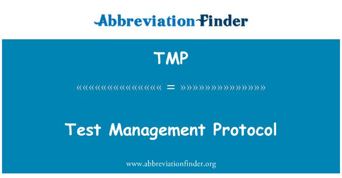 TMP: Test Management Protocol