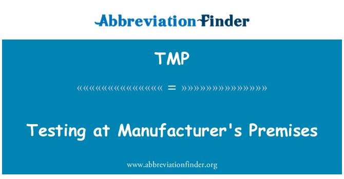 TMP: Testing at Manufacturer's Premises
