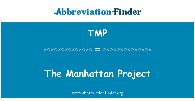 TMP: The Manhattan Project