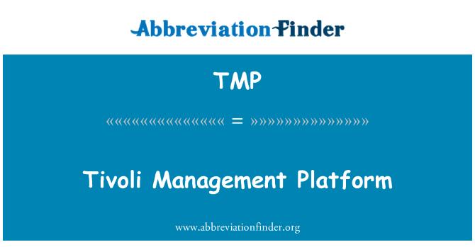 TMP: Tivoli Management Platform