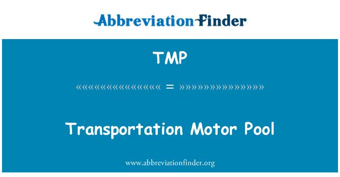 TMP: Transportation Motor Pool