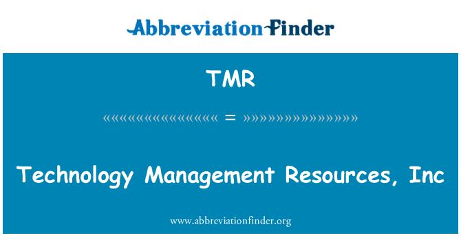 TMR: Technology Management Resources, Inc