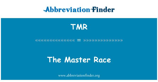 TMR: The Master Race