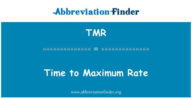 TMR: Time to Maximum Rate