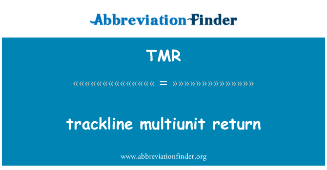 TMR: trackline multiunit return