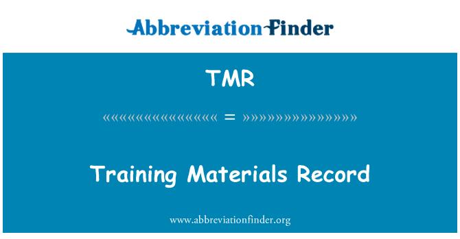 TMR: Training Materials Record