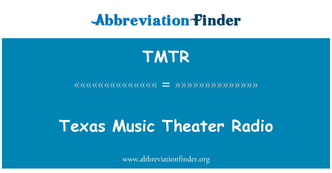 TMTR: Texas Music Theater Radio