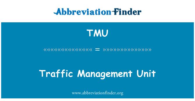 TMU: Traffic Management Unit