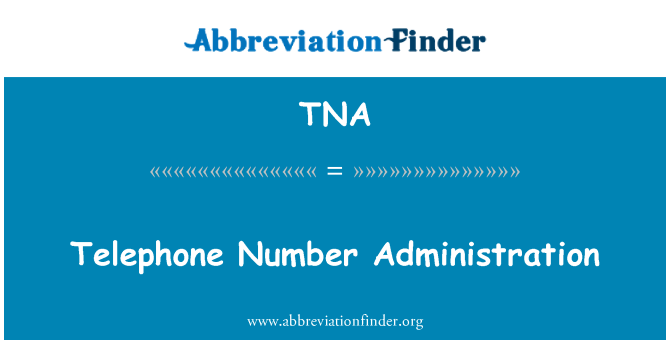 TNA: Telephone Number Administration