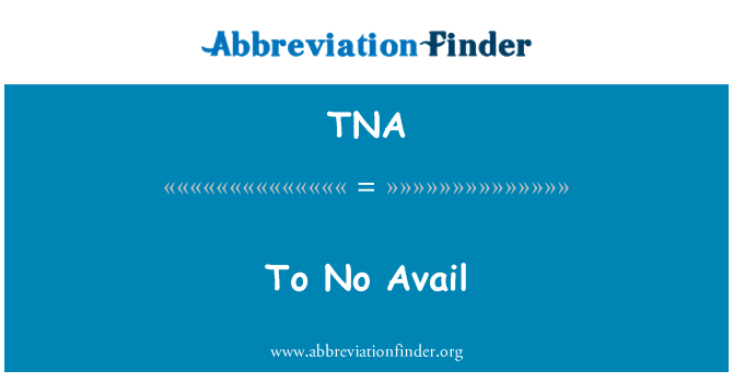 TNA: To No Avail