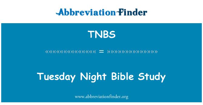 TNBS: Tuesday Night Bible Study