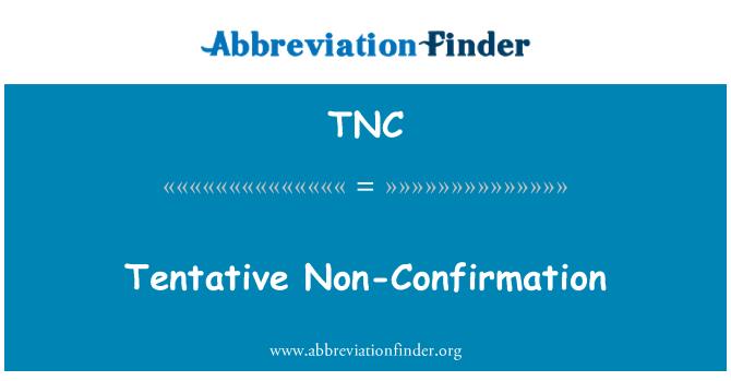 TNC: Tentative Non-Confirmation