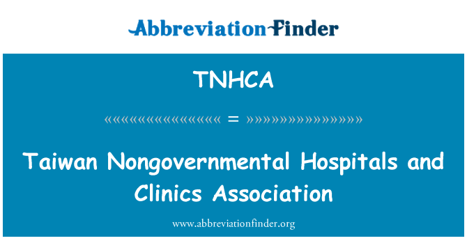TNHCA: Taiwan Nongovernmental Hospitals and Clinics Association