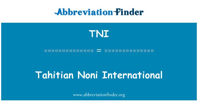 TNI: Tahitian Noni International