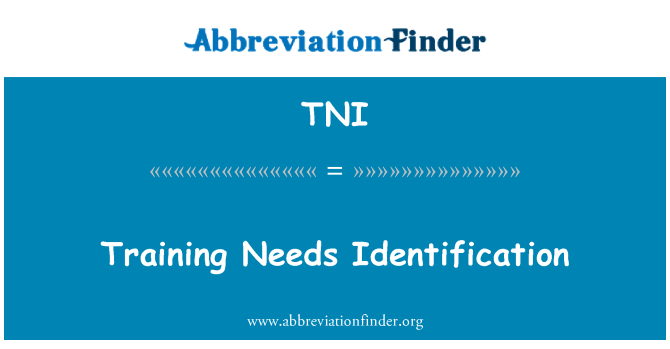 TNI: Training Needs Identification