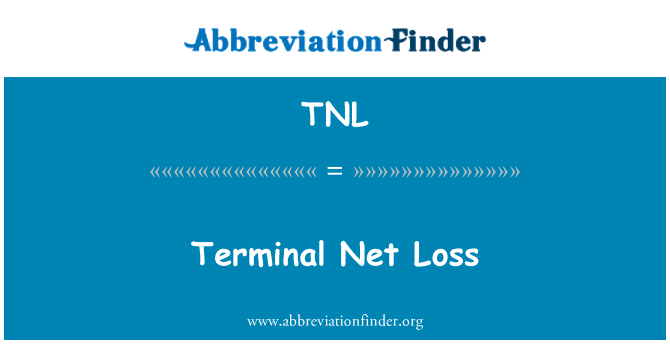 TNL: Terminal Net Loss