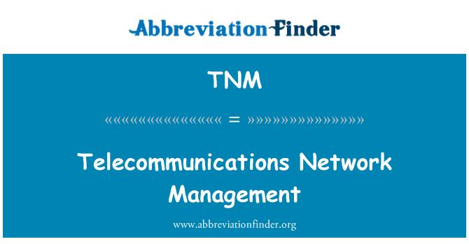 TNM: Telecommunications Network Management