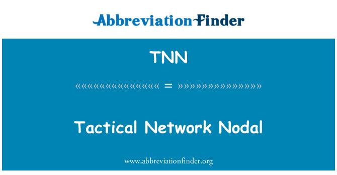 TNN: Tactical Network Nodal