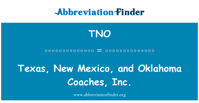 TNO: Texas, New Mexico, and Oklahoma Coaches, Inc.