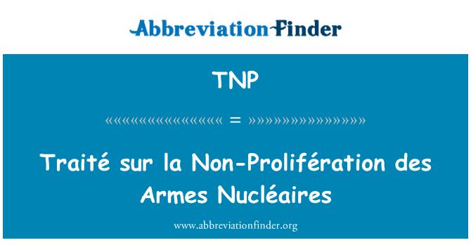 TNP: Traité sur la Non-Prolifération des Armes Nucléaires