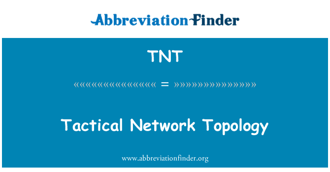TNT: Tactical Network Topology