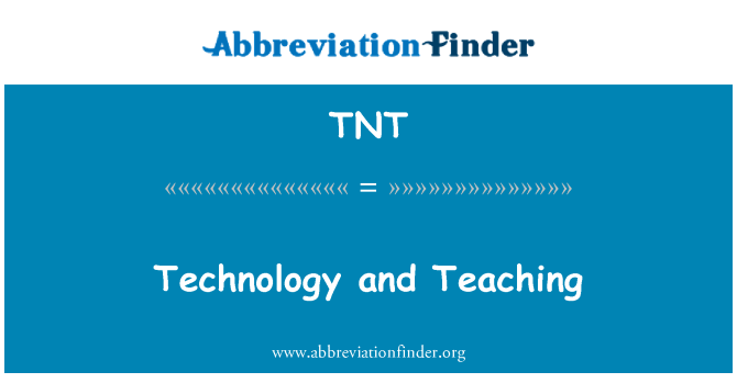 TNT: Technology and Teaching