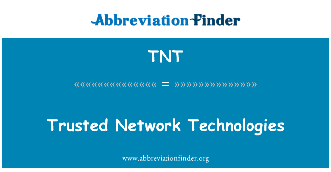 TNT: Trusted Network Technologies