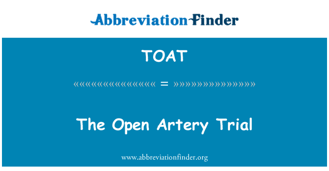 TOAT: The Open Artery Trial