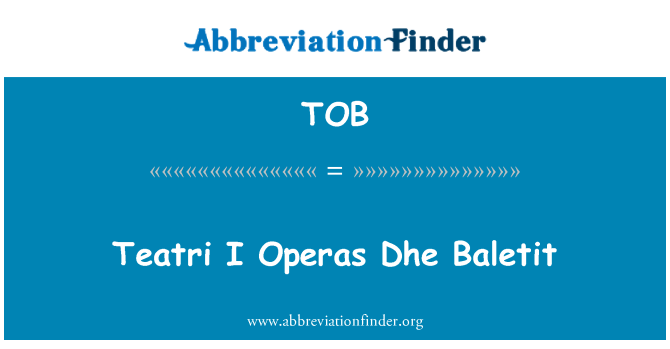 TOB: Teatri I Operas Dhe Baletit