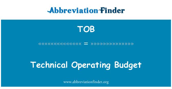 TOB: Technical Operating Budget