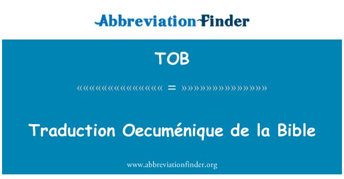 TOB: Traduction Oecuménique de la Bible