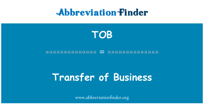 TOB: Transfer of Business